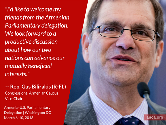 """""""I'd like to welcome my friends from the Armenian Parliamentary delegation,"""" Congressional Armenian Caucus Vice-Chair Gus Bilirakis (R-FL) told the ANCA.  """"We look forward to a productive discussion about how our two nations can advance our mutually beneficial interests."""""""