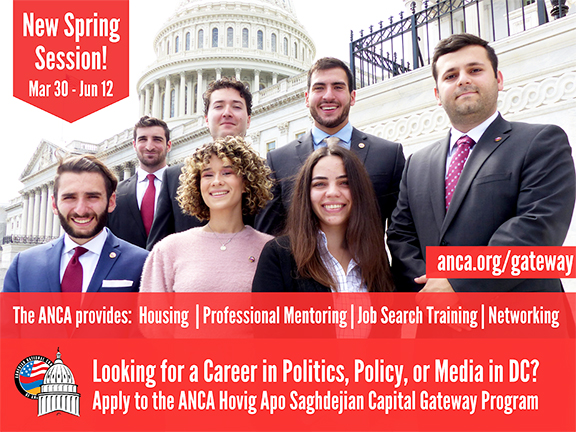The ANCA Hovig Apo Saghdejian Capital Gateway Program announced its new Spring Session, to take place March 30th through June 12th.  Applications and additional information are available at anca.org/gateway. The application deadline is February 20th