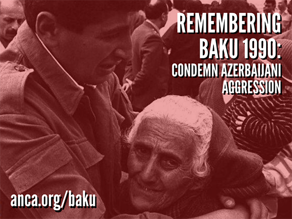 The ANCA has launched an online action campaign – anca.org/baku – urging Congressional leaders to commemorate the 30th anniversary of the Baku pogroms and condemn Azerbaijan's ongoing anti-Armenian attacks.